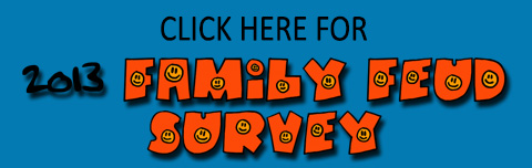 click-here-for-2013-family-feud-survey
